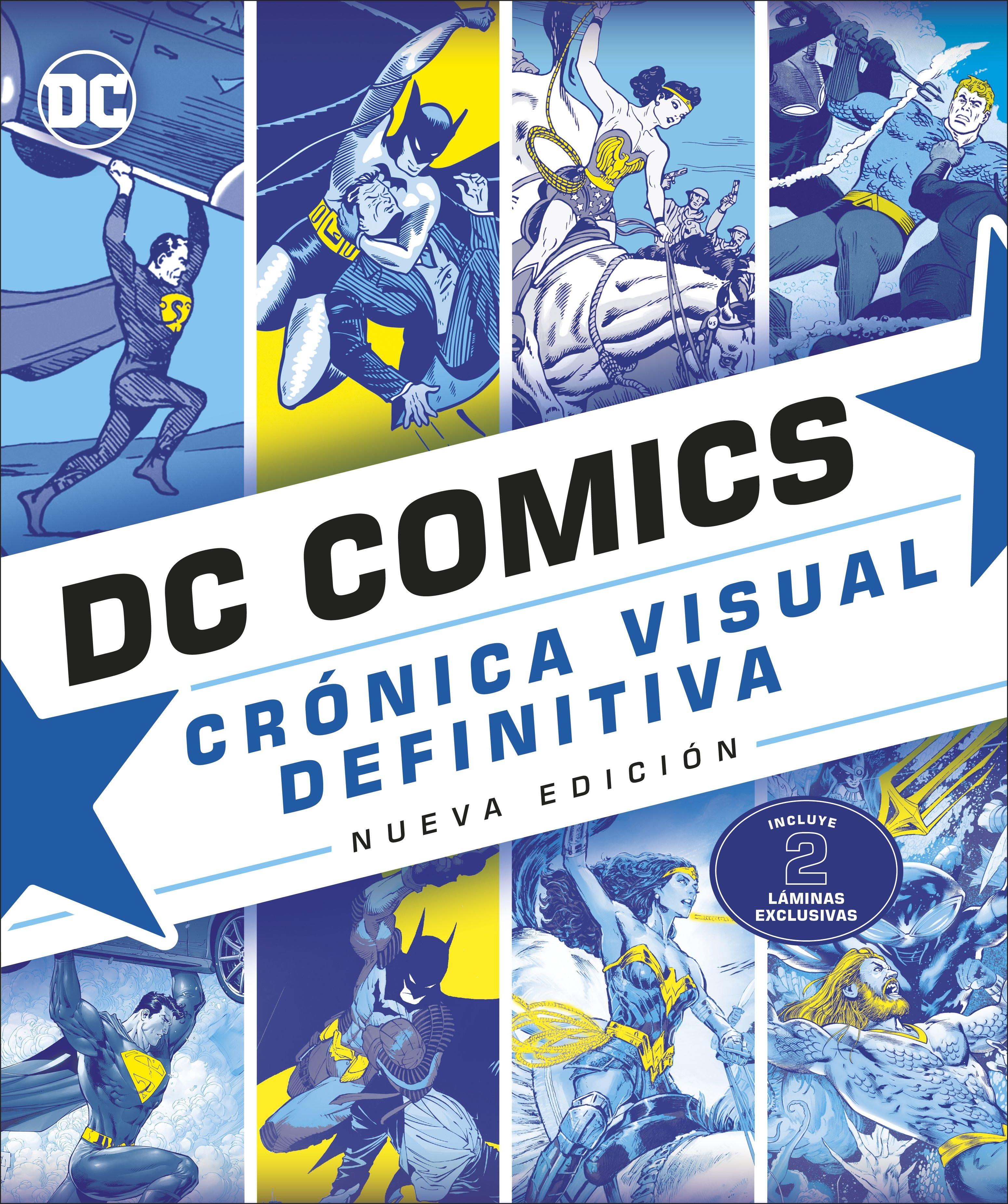 DC COMICS. CRÓNICA VISUAL DEFINITIVA (NUEVA EDICIÓN)