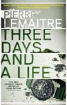 THREE DAYS AND A A LIFE