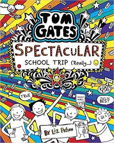 TOM GATES SPECTACULAR SCHOOL TRIP