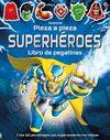 SUPERHEROES PIEZA A PIEZA LIBRO DE PEGATINAS