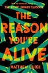 REASON YOU RE ALIVE THE
