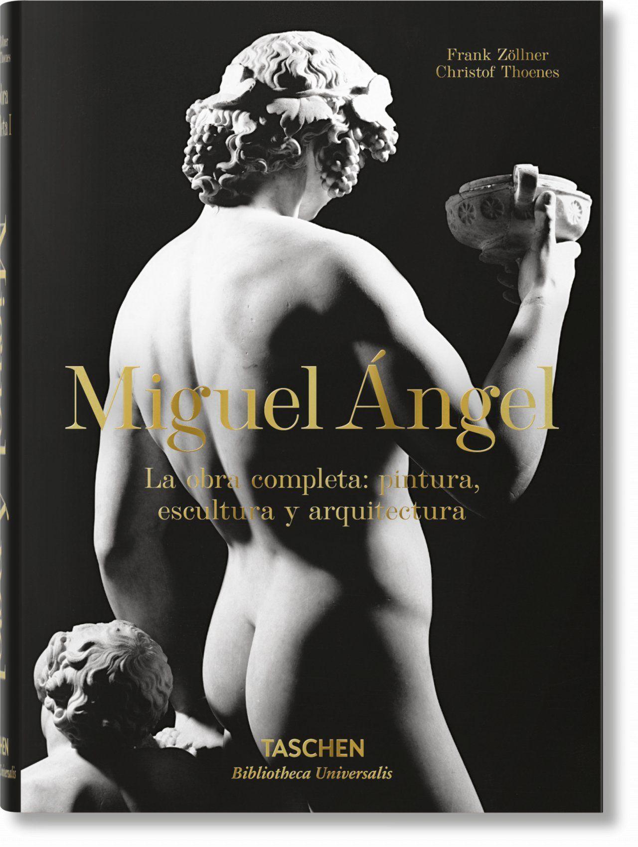 MIGUEL ÁNGEL. LA OBRA COMPL.: PINTURA, ESCULTURA Y ARQUITECTURA
