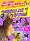 CABALLOS Y PONIS MI LIBRO DE ACTIVIDADES