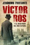 VICTOR ROS Y EL GRAN ROBO DEL