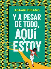 Y A PESAR DE TODO, AQUI ESTOY