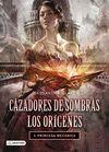 CAZADORES DE SOMBRAS 3 LOS ORIGENES