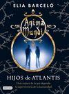 ANIMA MUNDI 02  HIJOS DE ATLANTIS