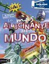 LO MÁS ALUCINANTE DEL MUNDO