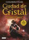 CAZADORES DE SOMBRAS 3 CIUDAD DE CRISTAL