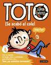 TOTO SUPERCHISTEZ 4 ¡SE ACABO EL COLE!