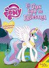 MY LITTLE PONY EL GRAN LIBRO DE EQUESTRIA
