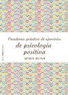 CUADERNO PRACTICO DE EJERCICIOS SOBRE PSICOLOGIA POSITIVA