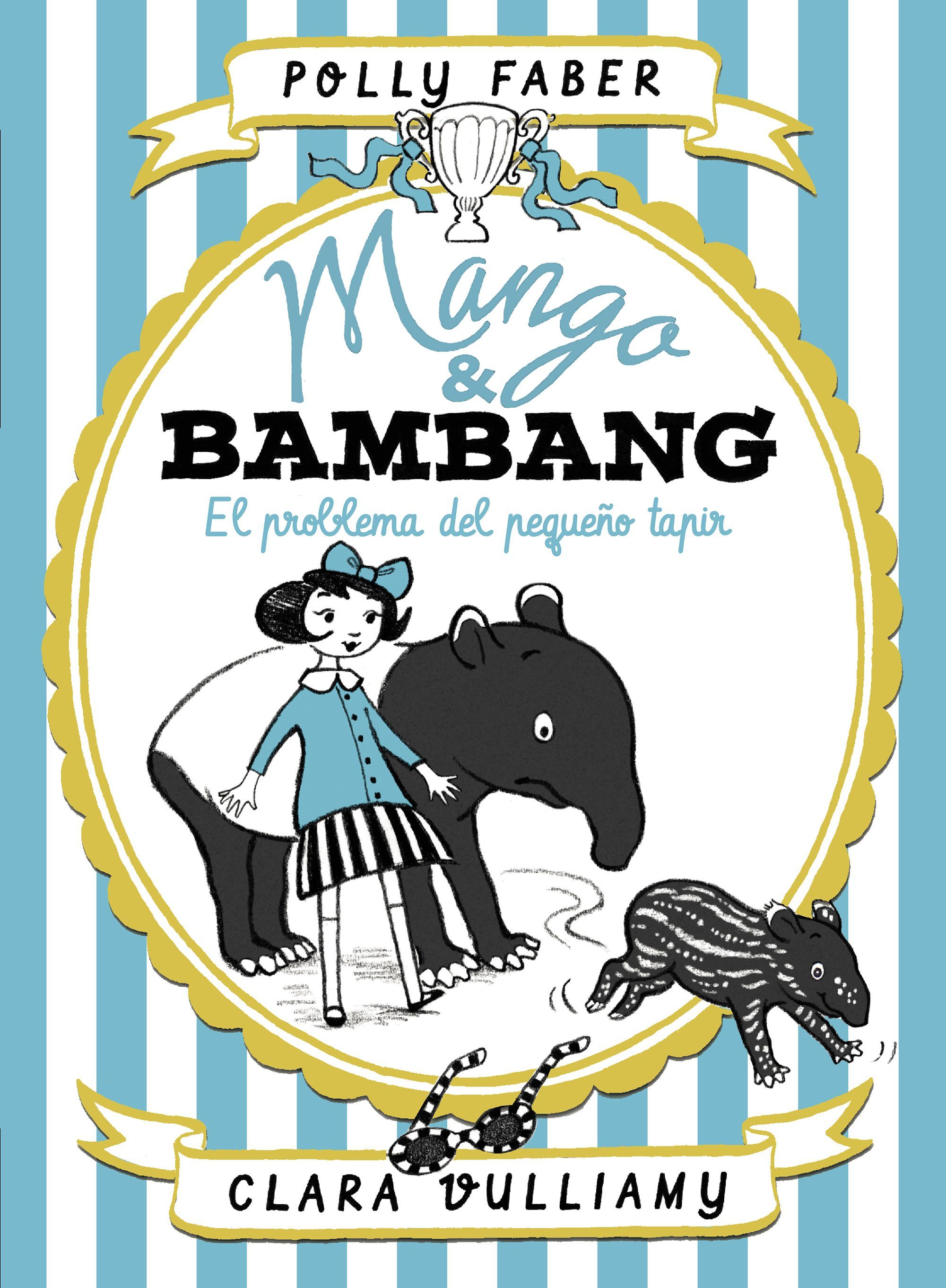 MANGO & BAMBANG 3 EL PROBLEMA DEL PEQUEÑO TAPIR