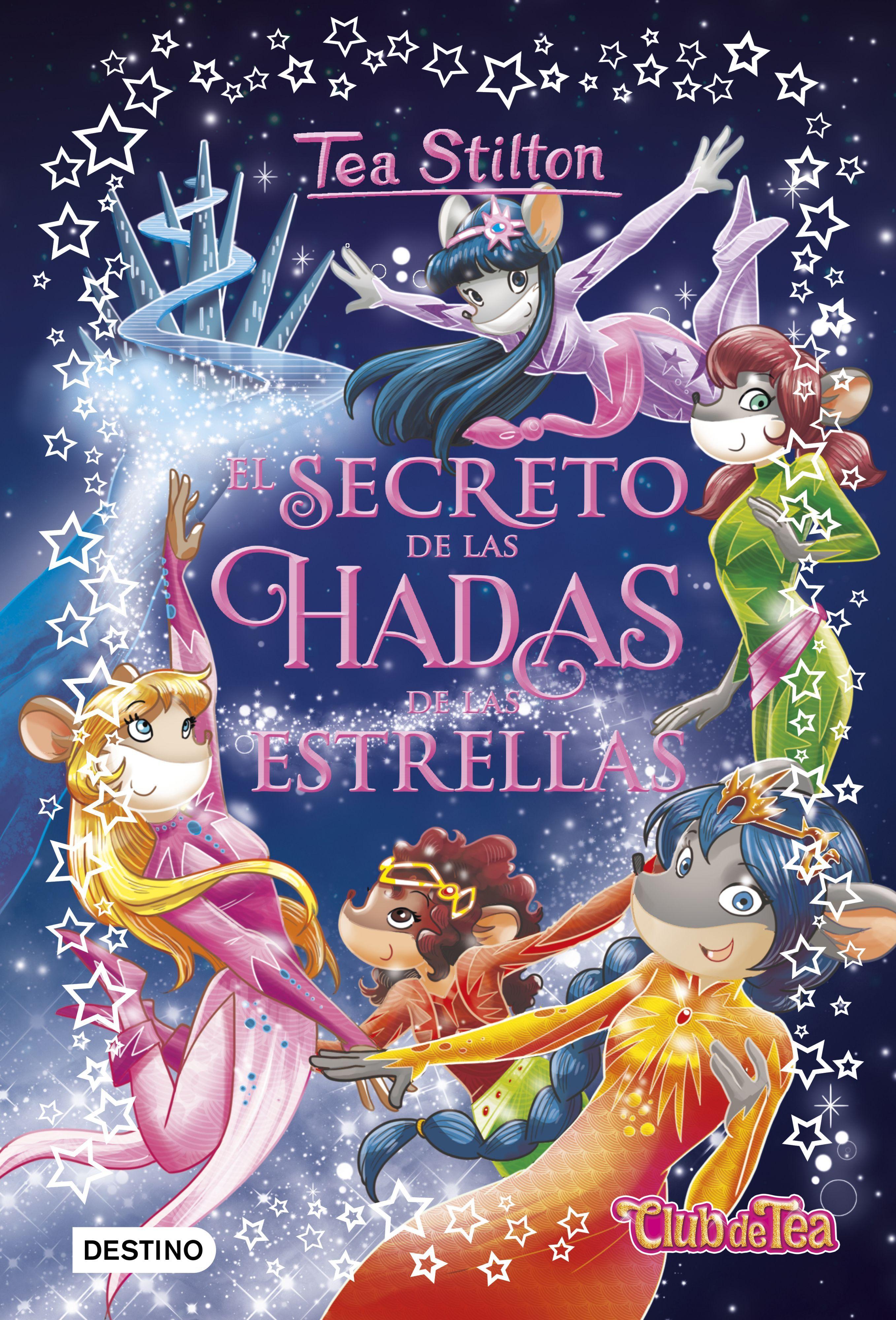 TEA STILTON EL SECRETO DE LAS HADAS DE LAS ESTRELLAS