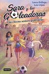 SARA Y LAS GOLEADORAS 2 LAS CHICAS SOMOS GUERRERAS