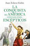 CONQUISTA DE AMERICA CONTADA PARA ESCEPTICOS
