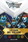 VOLTRON LA GUIA DEL PALADIN