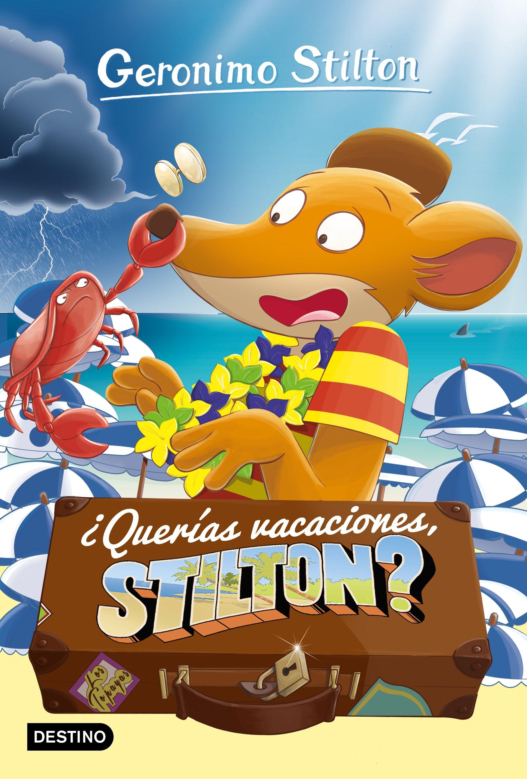 GERONIMO STILTON ¿QUERIAS VACACIONES STILTON?