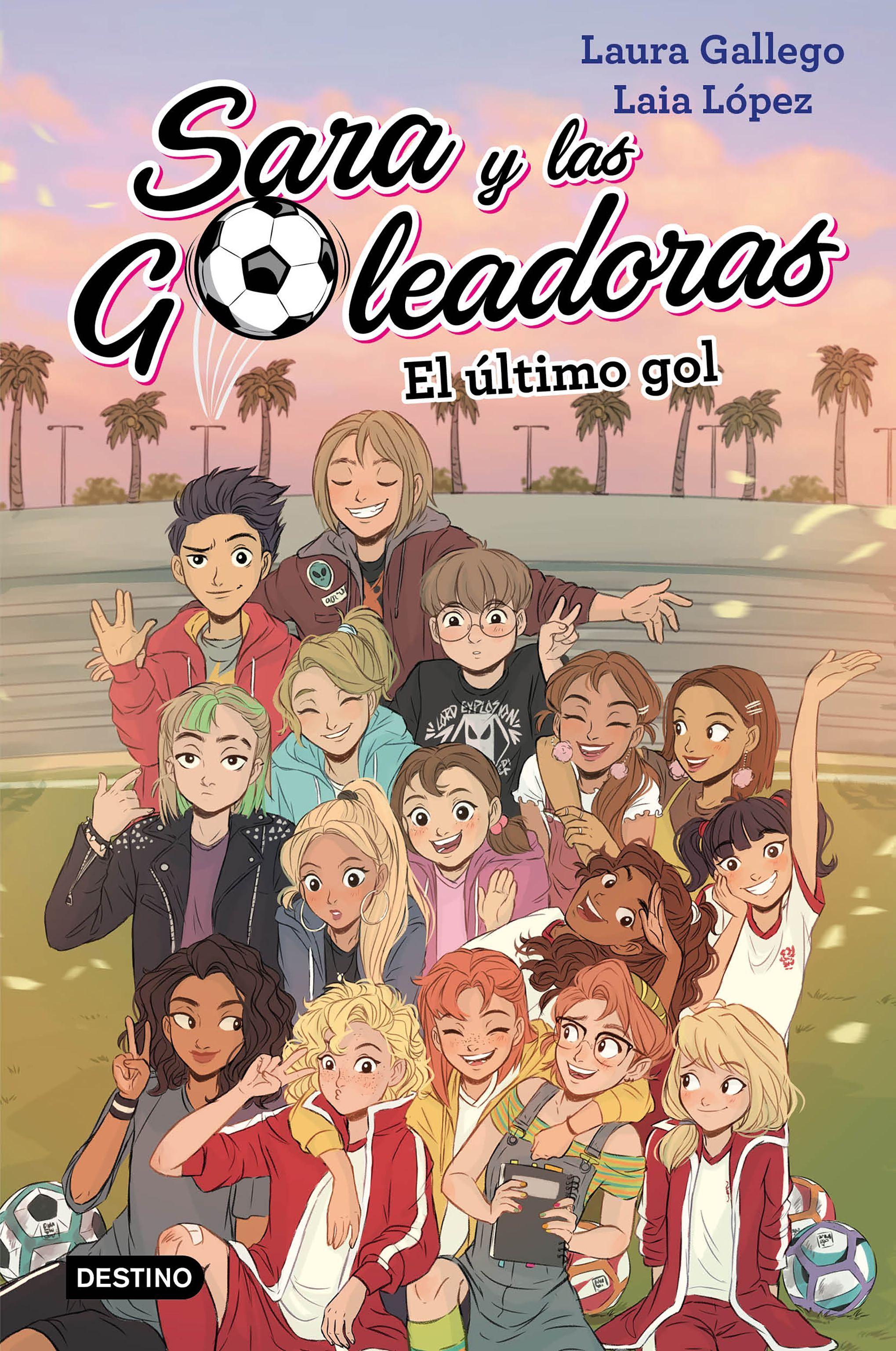 SARA Y LAS GOLEADORAS 6 EL ULTIMO GOL