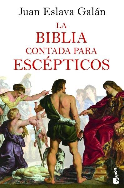 BIBLIA CONTADA PARA ESCÉPTICOS LA