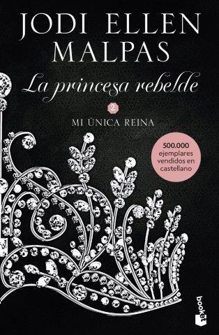 PRINCESA REBELDE 02 MI UNICA REINA