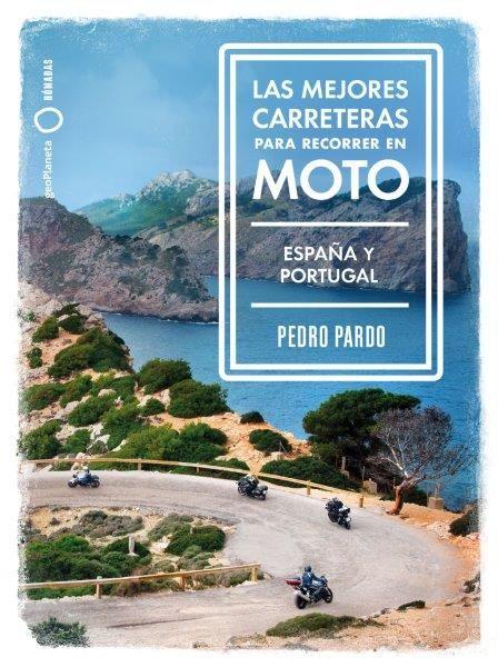 MEJORES CARRETERAS PARA RECORRER EN MOTO - ESPAÑA Y PORTUGAL LAS