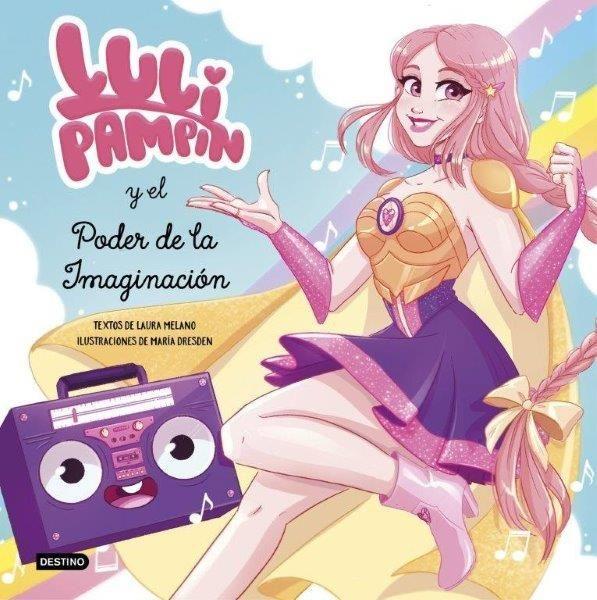 LULI PAMPIN Y EL PODER DE LA IMAGINACION