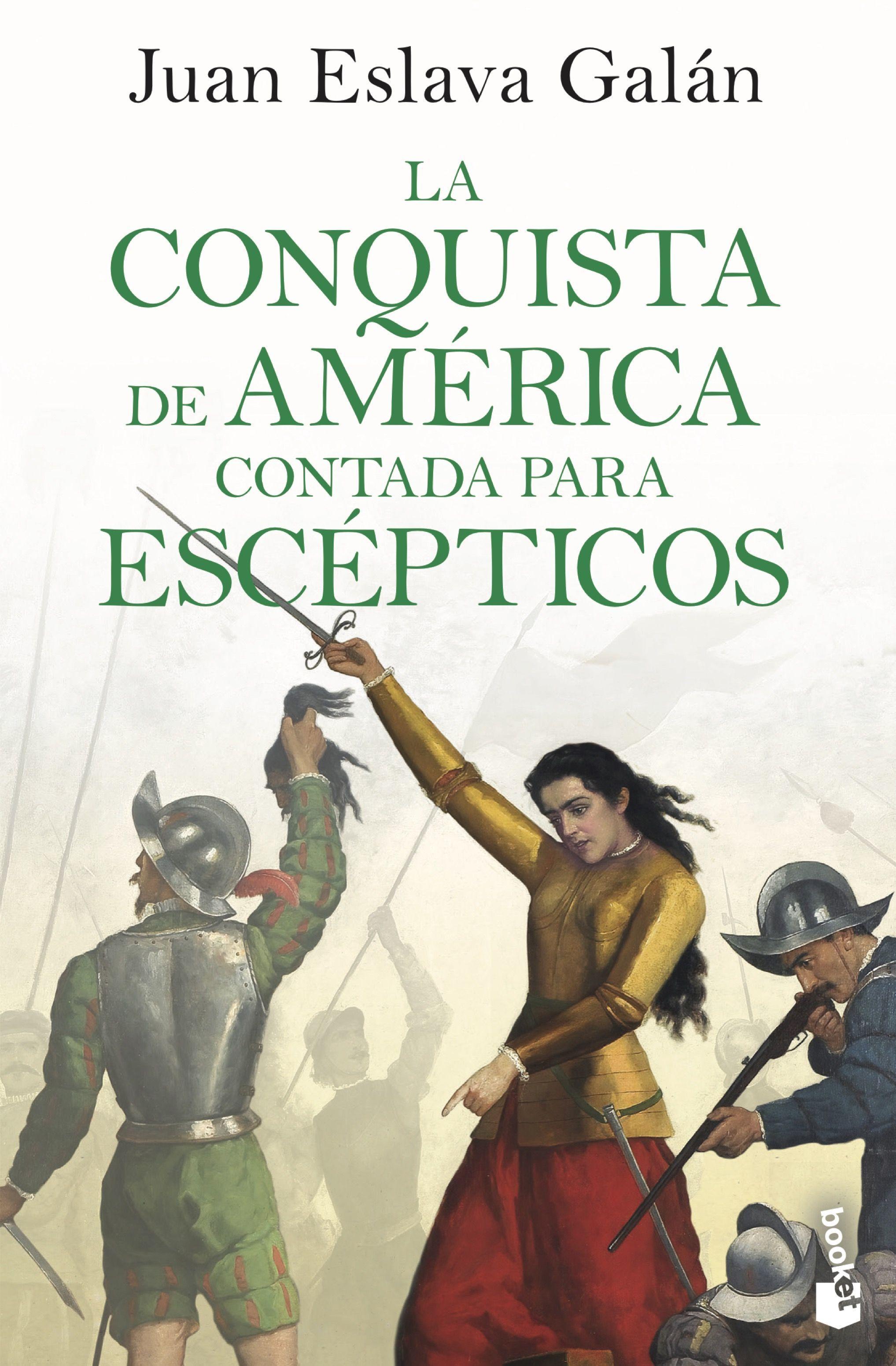 CONQUISTA DE AMÉRICA CONTADA PARA ESCÉPTICOS LA