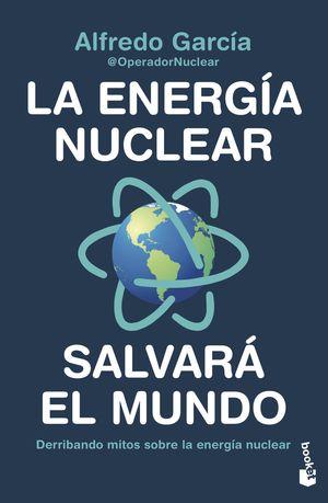 ENERGÍA NUCLEAR SALVARÁ EL MUNDO LA