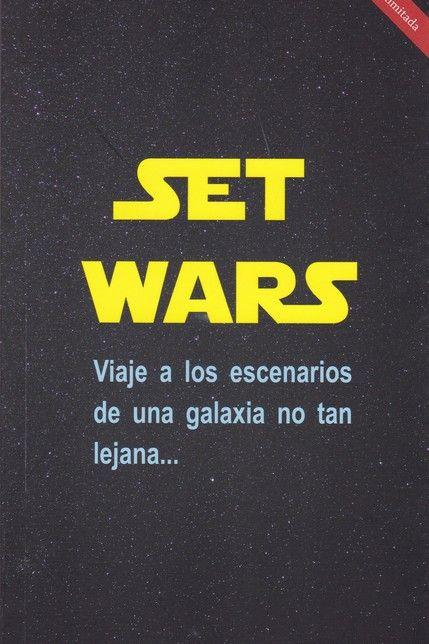 SET WARS. VIAJE A ESCENARIOS DE UNA GALAXIA NO TAN LEJANA