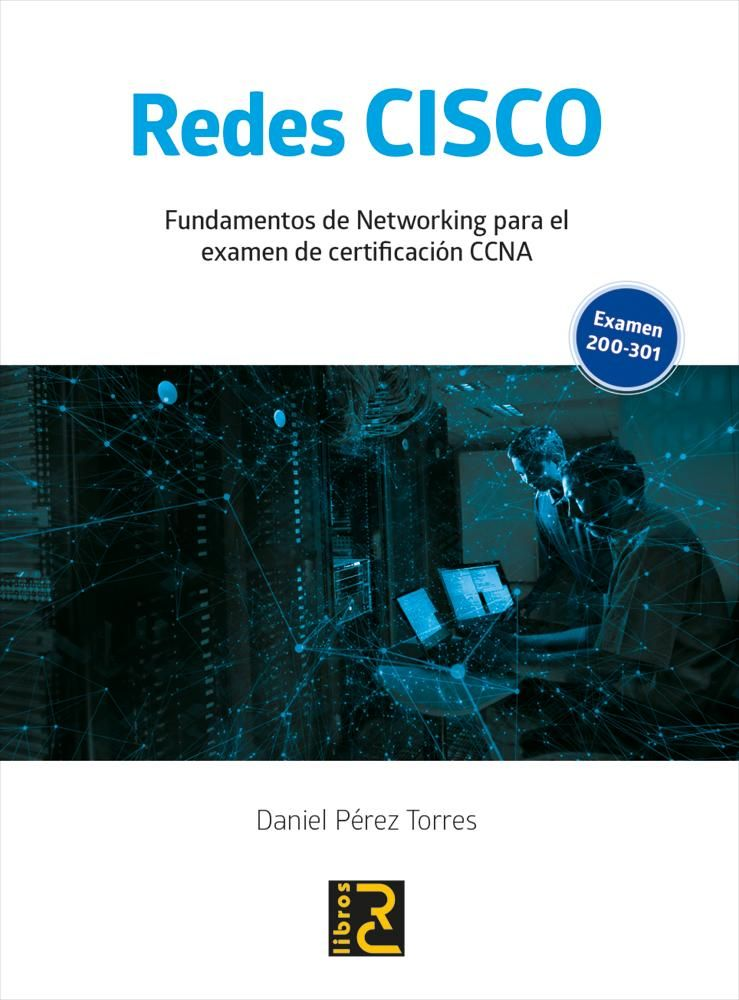 REDES CISCO. FUNDAMENTOS DE NETWORKING PARA EL EXAMEN DE CERTIFICACIÓN CCNA