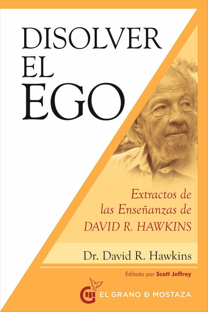 DISOLVER EL EGO, REALIZAR EL SER