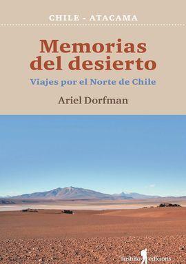 MEMORIAS DEL DESIERTO VIAJES POR EL NORTE DE CHILE