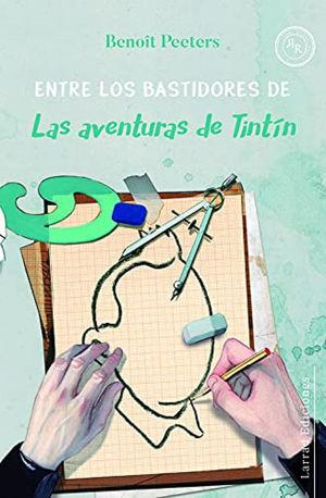ENTRE LOS BASTIDORES DE LAS AVENTURAS DE TINTIN