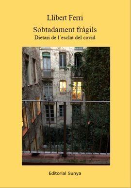 SOBTADAMENT FRAGILS. DIETARI DE L'ESCLAT DEL COVID