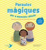 PARAULES MAGIQUES PER A MOMENTS DIFICILS