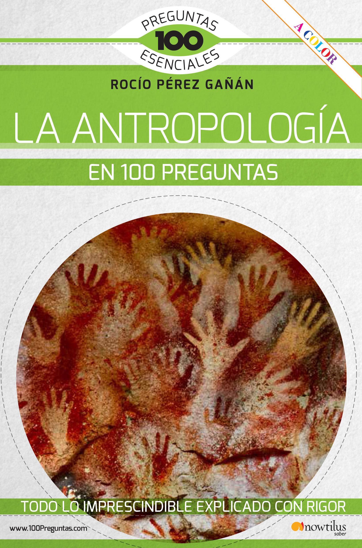 ANTROPOLOGIA EN 100 PREGUNTAS