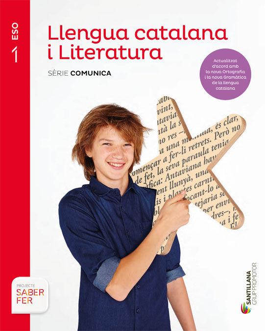 LLENGUA CATALANA I LITERATURA SERIE COMUNICA 1 ESO SABER FER