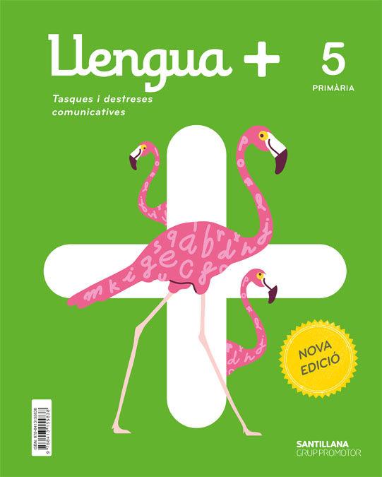 LLENGUA+ TASQUES I DESTRESES COMUNICATIVES 5 PRIMARIA NOVA EDICIO