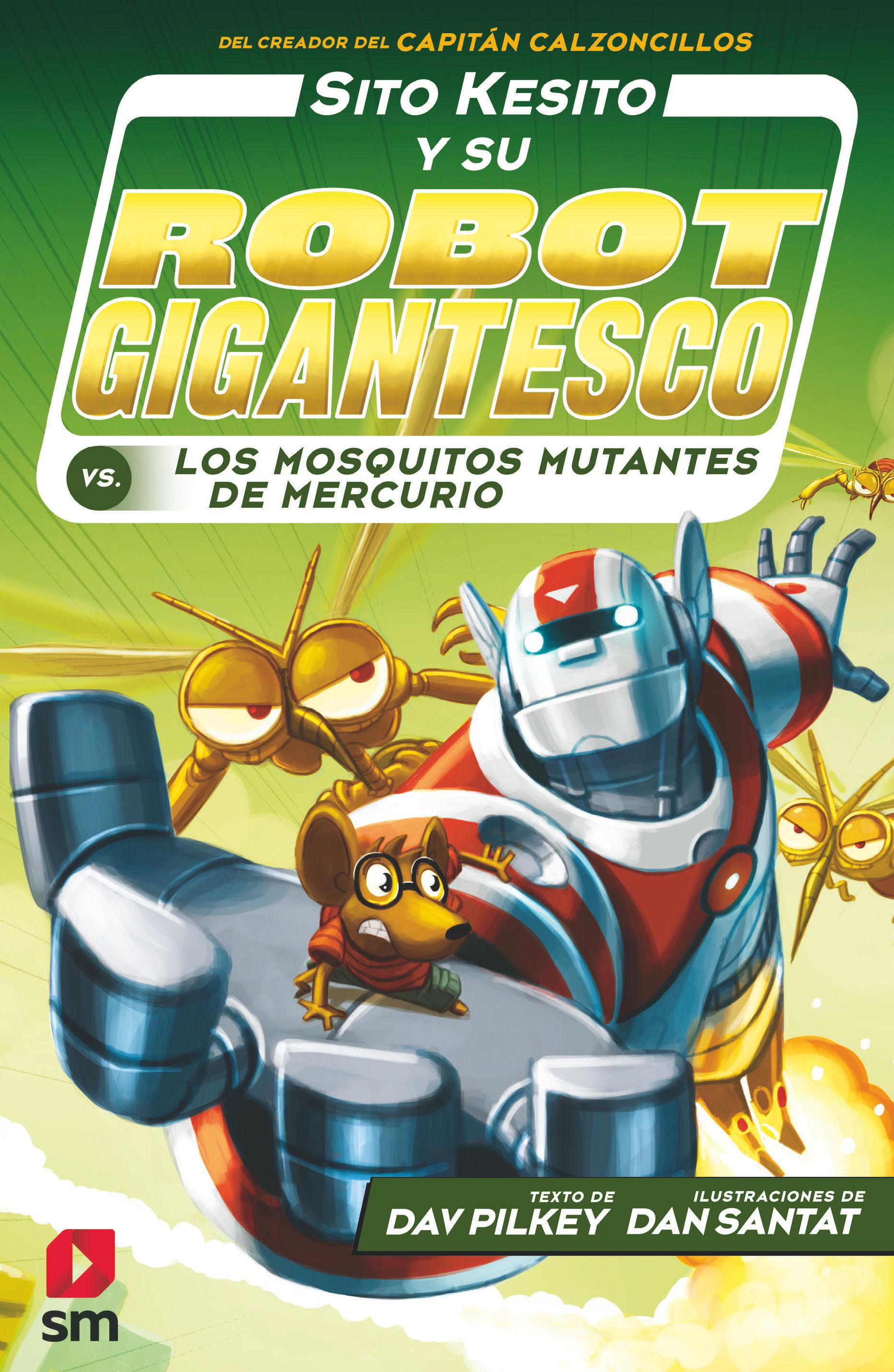 SITO KESITO Y SU ROBOT GIGANTESCO 2 LOS MOSQUITOS MUTANTES DE MERCURIO