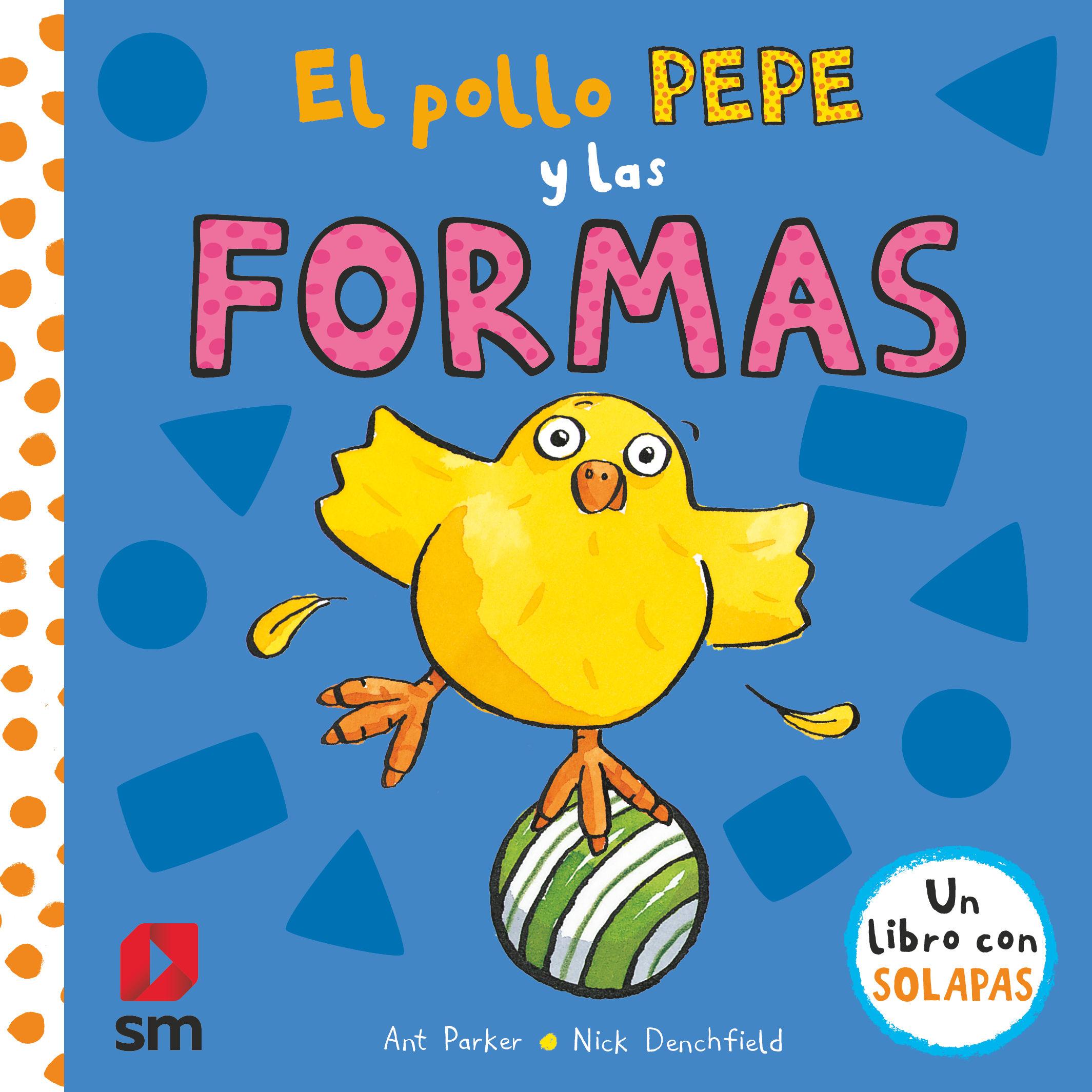 POLLO PEPE Y LAS FORMAS EL