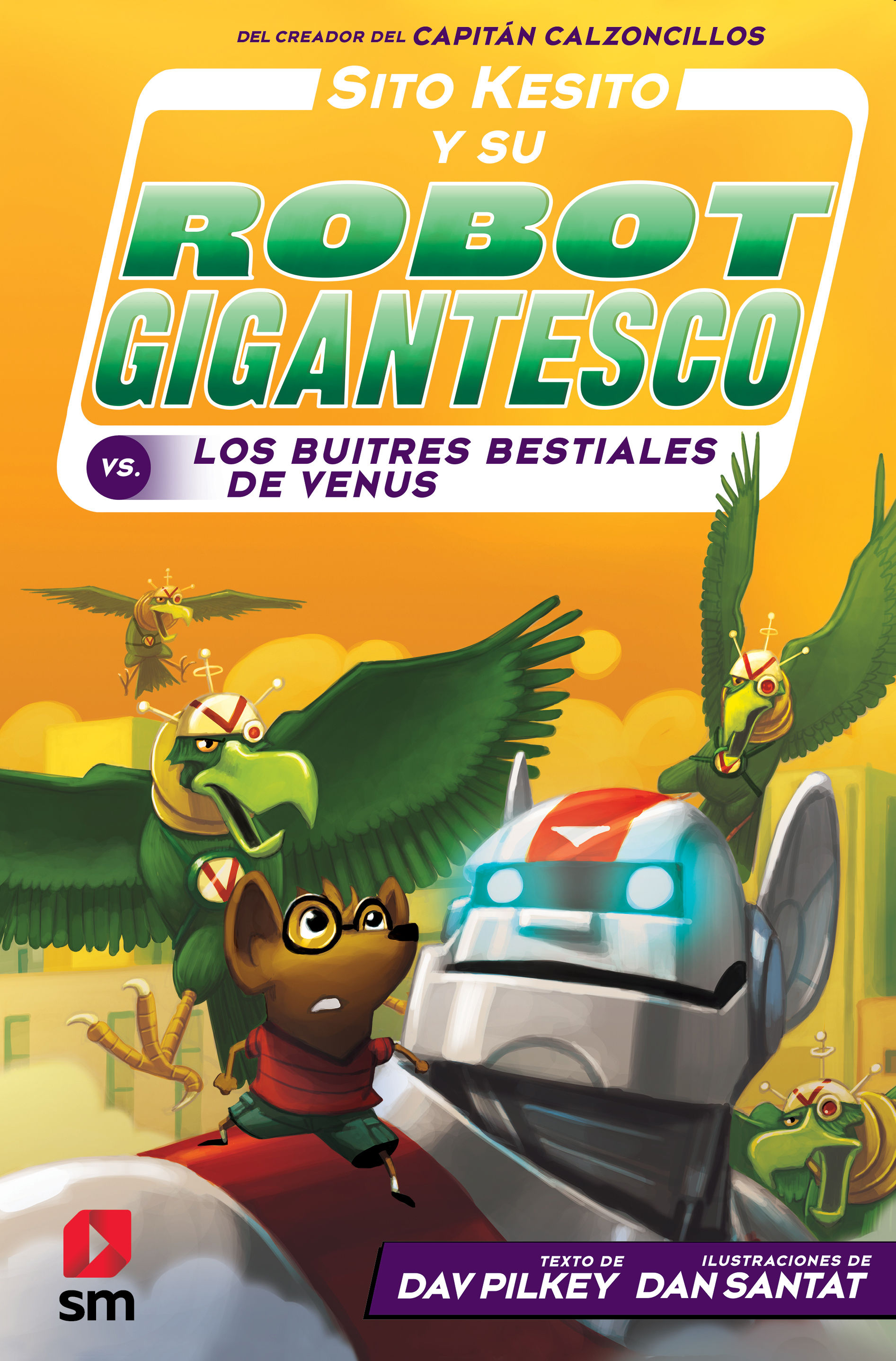 SITO KESITO Y SU ROBOT GIGANTESCO 3 LOS BUITRES BESTIALES DE VENUS