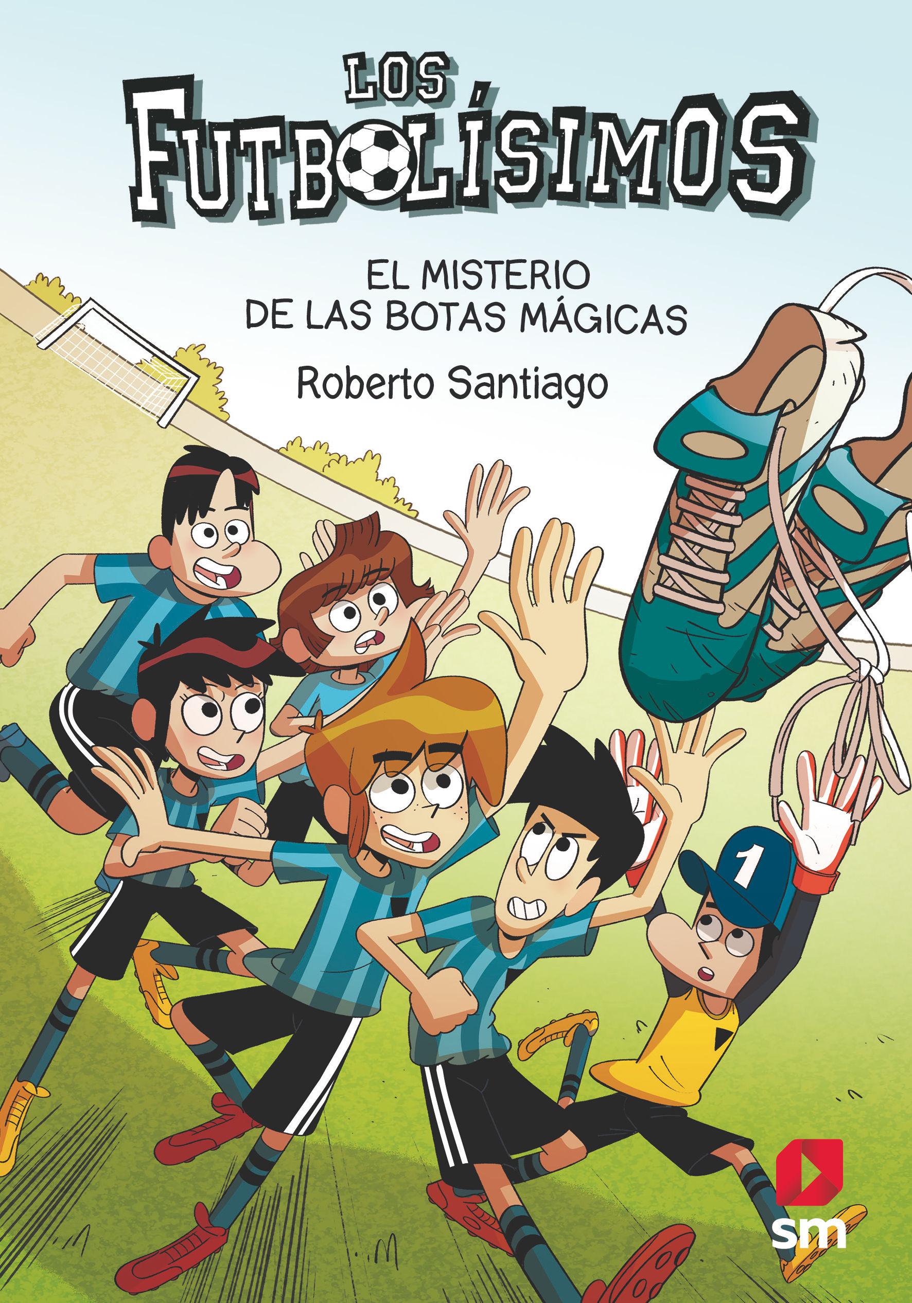 FUTBOLISIMOS 17 EL MISTERIO DE LAS BOTAS MAGICAS