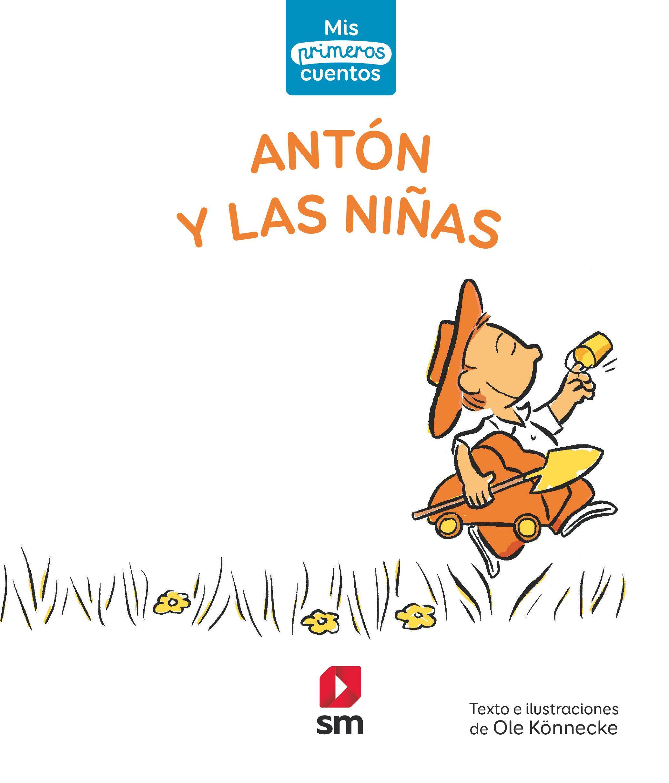 ANTON Y LAS NIÑAS MIS PRIMEROS CUENTOS