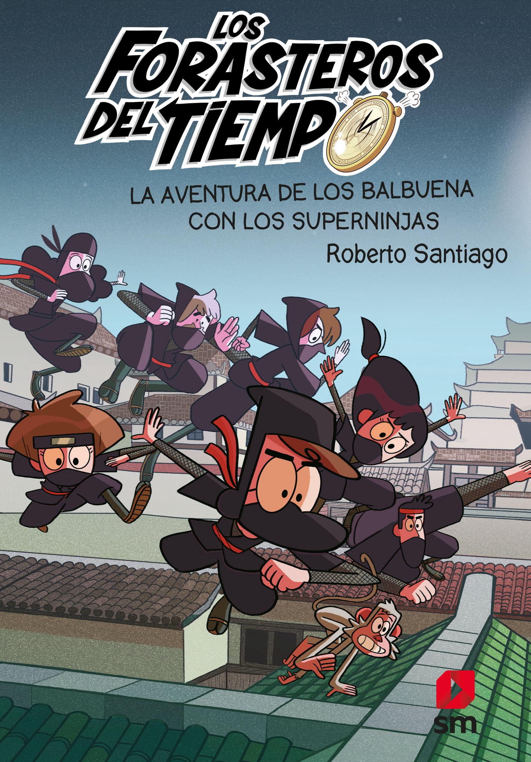 FORASTEROS DEL TIEMPO 10 LA AVENTURA DE LOS BALBUENA CON SUPERNINJAS