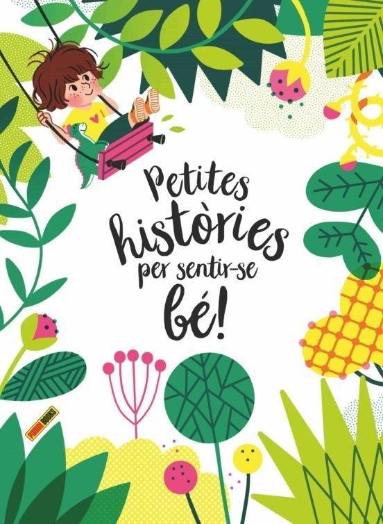 PETITES HISTORIES PER SENTIR-SE BE