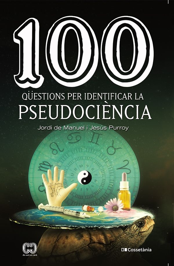 100 QUESTIONS PER IDENTIFICAR LA PSEUDOCIENCIA