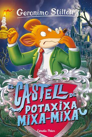 GERONIMO STILTON 14 CASTELL DE POTAXIXA MIXA-MIXA