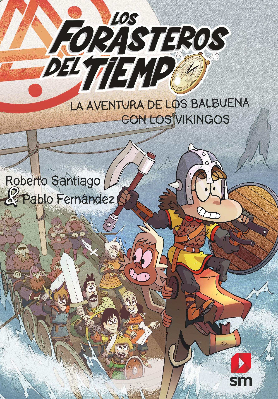 FORASTEROS DEL TIEMPO 11 LA AVENTURA DE LOS BALBUENA CON LOS VIKINGOS