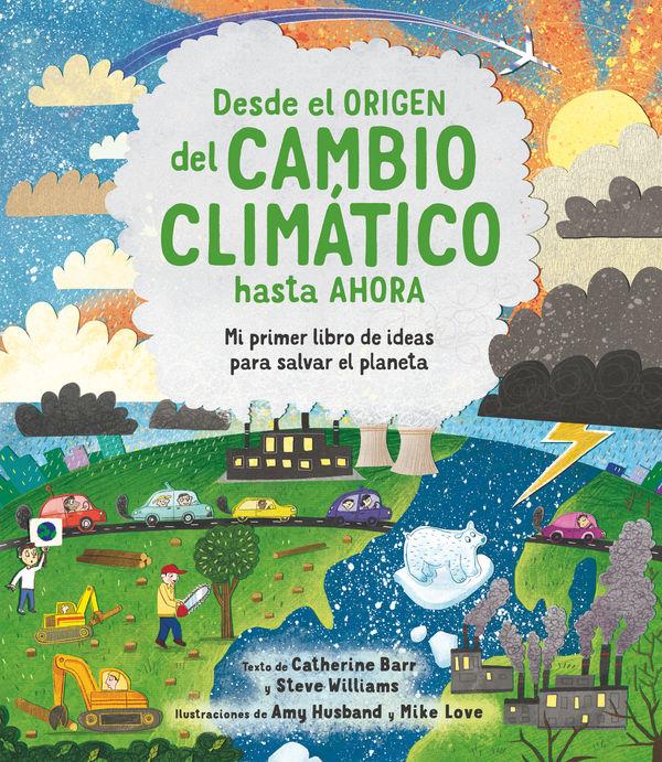 DESDE EL ORIGEN DEL CAMBIO CLIMATICO HASTA AHORA